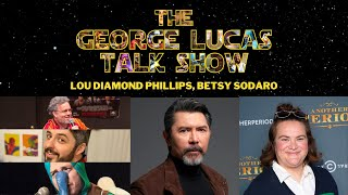 The George Lucas Talk Show - Episode XX with Lou Diamond Phillips and Betsy Sodaro