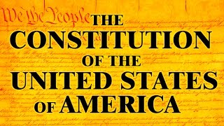 United States Constitution · Amendments · Complete Text + Audio(, 2016-08-15T05:53:43.000Z)