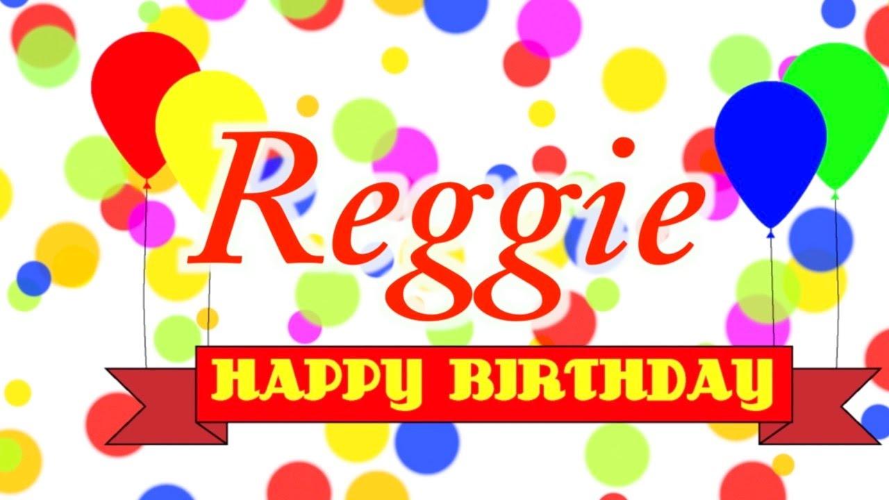 Happy Birthday Reggie Song Youtube