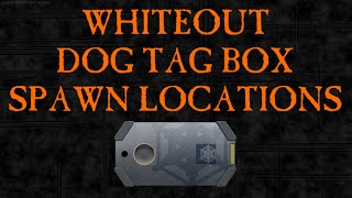 Dog Tag Box Spawn Locations - Operation Whiteout