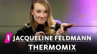 Jacqueline Feldmann: Thermomix
