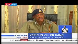 Police launch manhunt for Kericho killer gang