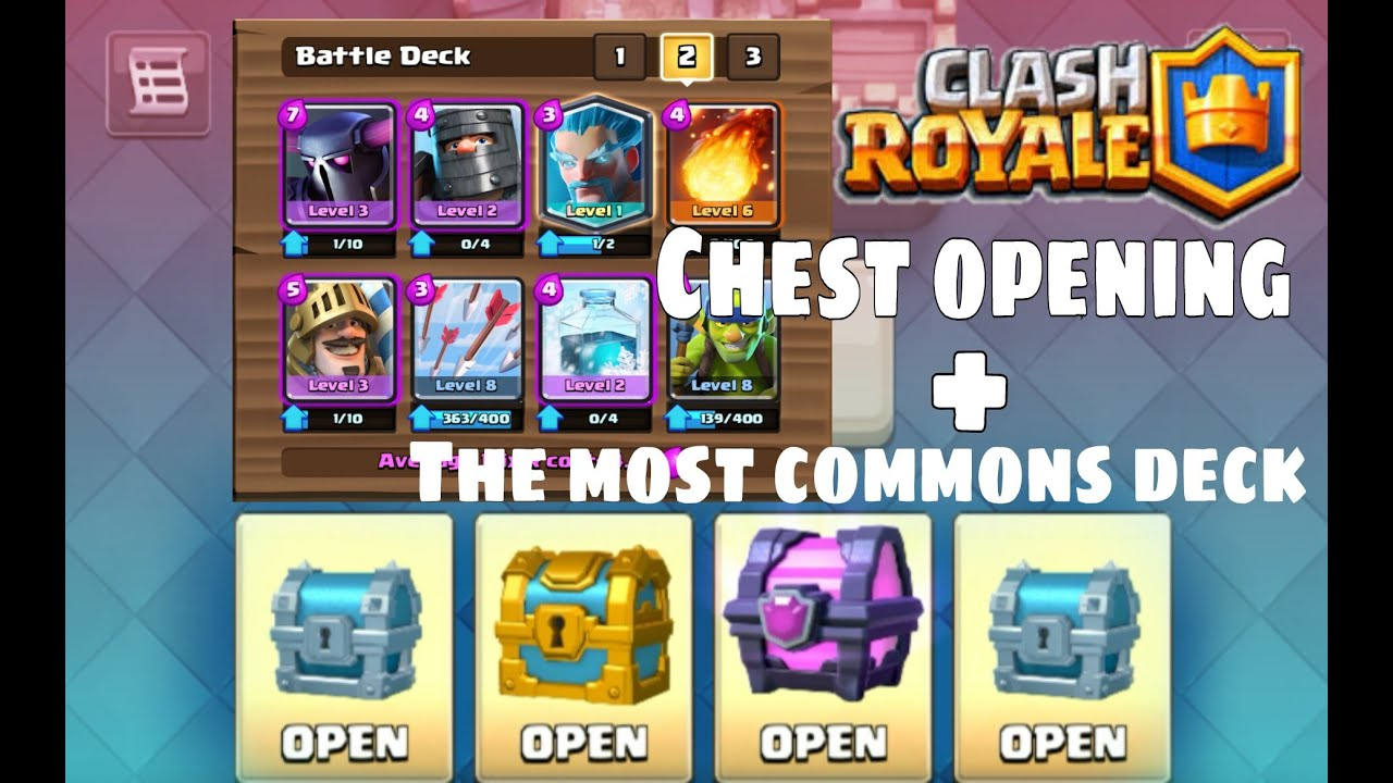Clash Royale: First chest opening + the most common deck ...