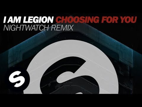 I Am Legion - Choosing For You (Nightwatch Remix)