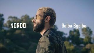 NORDO - Galba Bgalba | قْلبة بقْلبة (Clip Officiel)