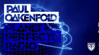 Paul Oakenfold - Planet Perfecto: #246 (w/ Cosmic Gate Guest Mix)
