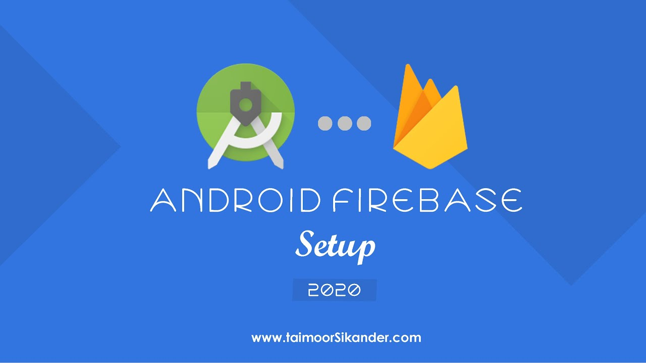 Getting started with Firebase on Android - Setup Firebase in android studio 2020