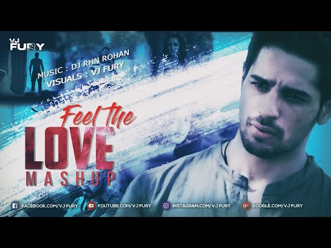 Feel The Love Mashup 2018 | DJ RHN ROHAN |...