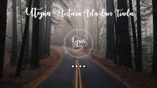 UTOPIA - Antara Ada dan Tiada (Lyrics)