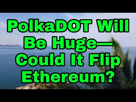 polkadot-will-be-huge—-could-it-flip-ethereum?-plus,-theta-to-1000x?!-more...