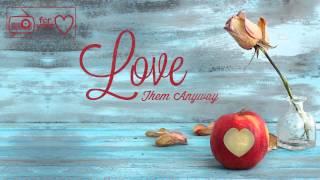 Love Them Anyway - Elizabeth George