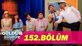 Güldür Güldür Show 152.Bölüm (Tek Parça Full HD)