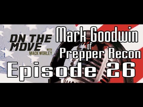 Mark Goodwin of Prepper Recon - Episode 26 - OnTheMoveShow