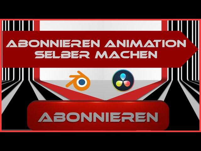 """YouTube """"Abonnieren"""" Animation selber machen *kostenlos* {Blender & DaVinci Tutorial Deutsch}"""