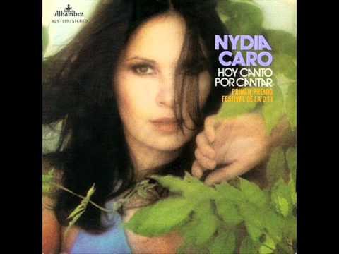 Nydia Caro Hoy Canto Por Cantar Youtube