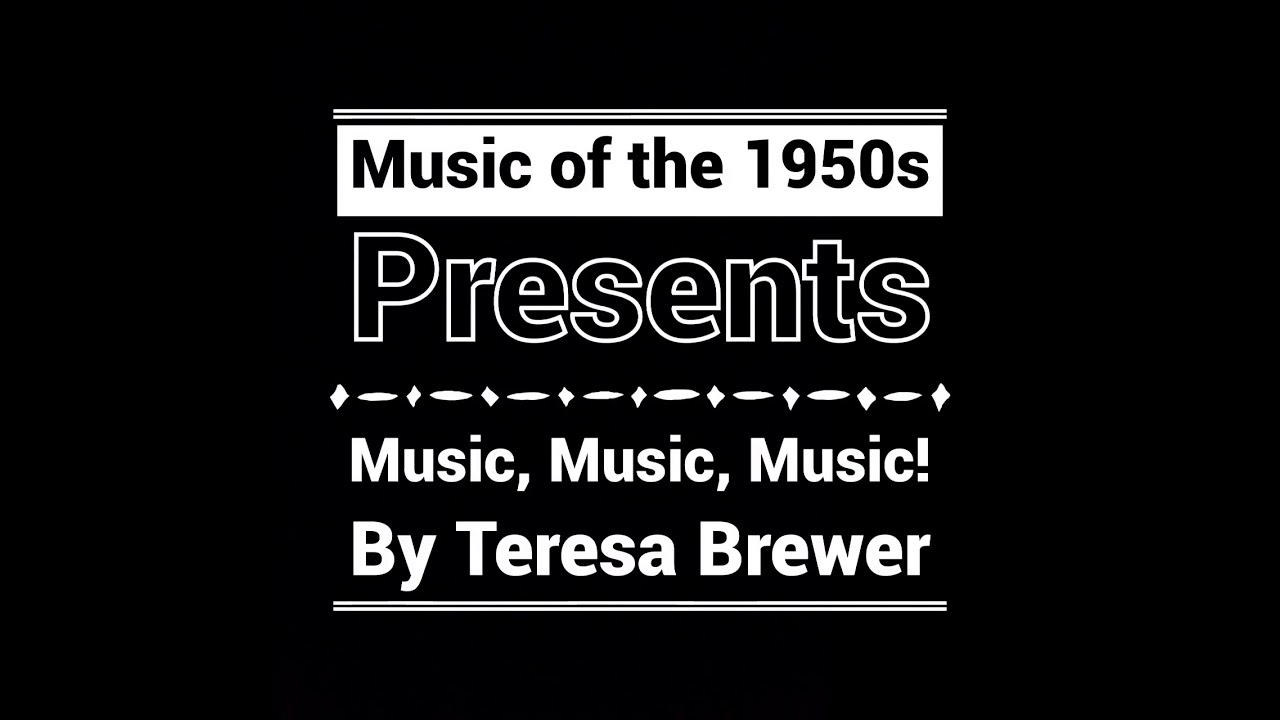 Music Music Music Teresa Brewer 1950 Youtube