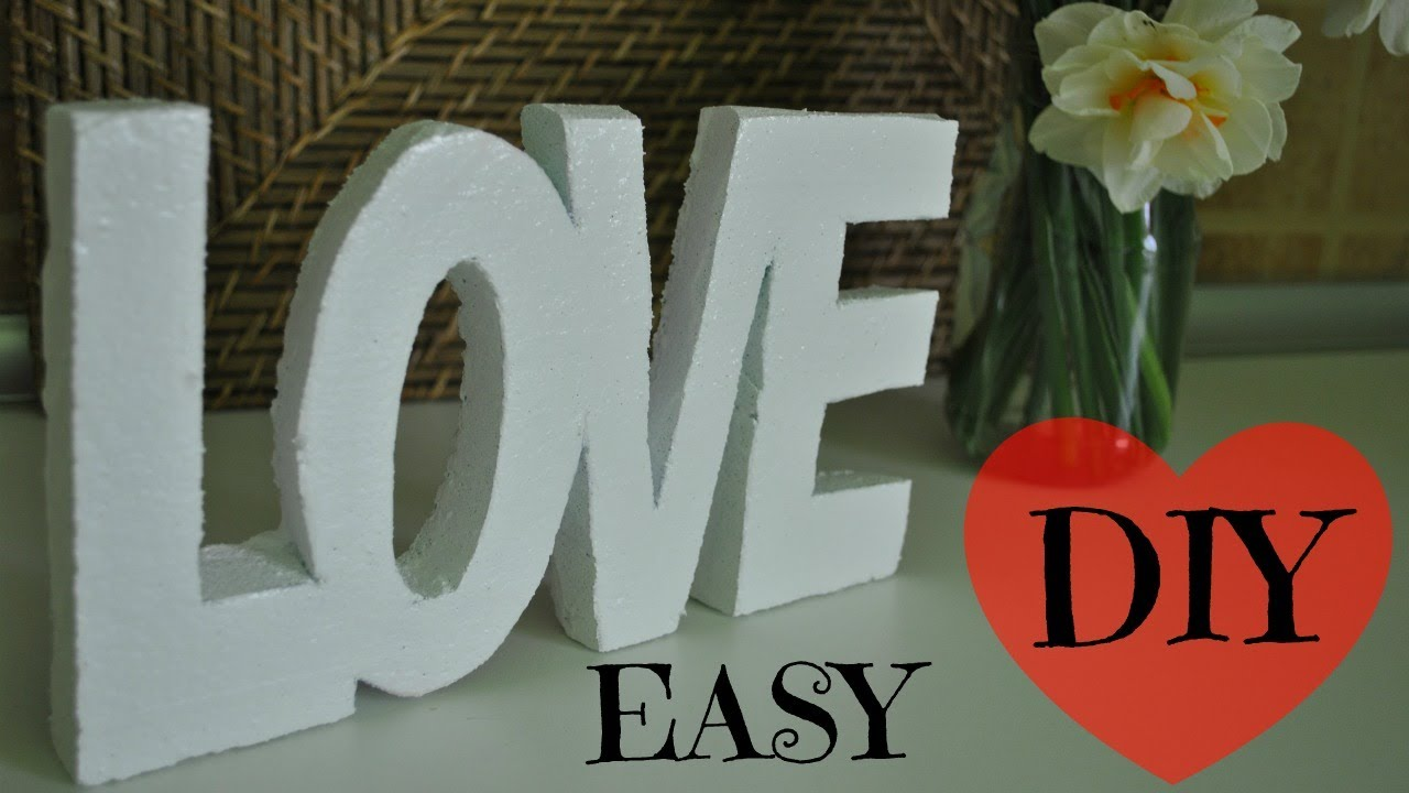 How To Make A Love Word Decoration  E  A Super Easy Inexpensive