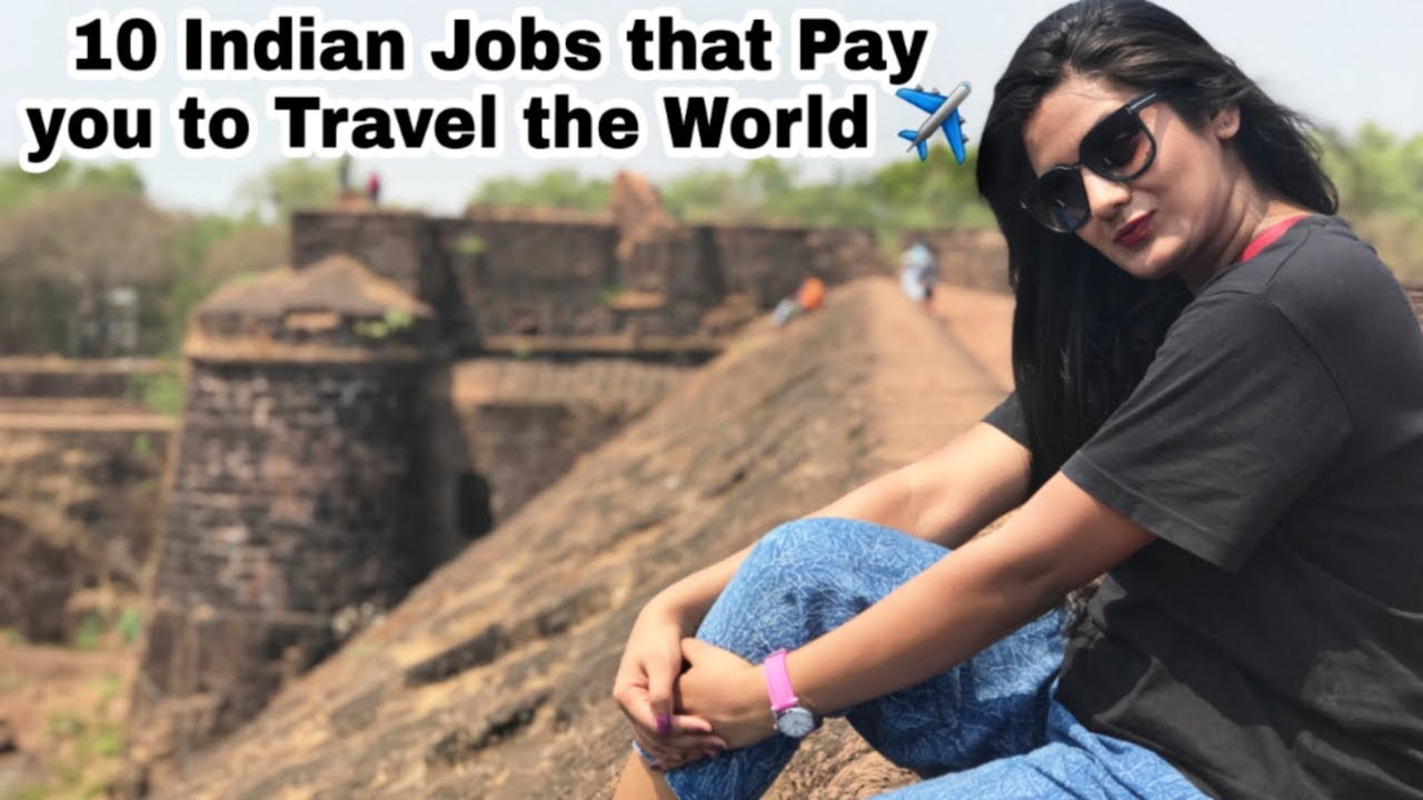 10 Best Jobs That Pay You To Travel Internationally In India Best Jobs For Travel Lovers Youtube