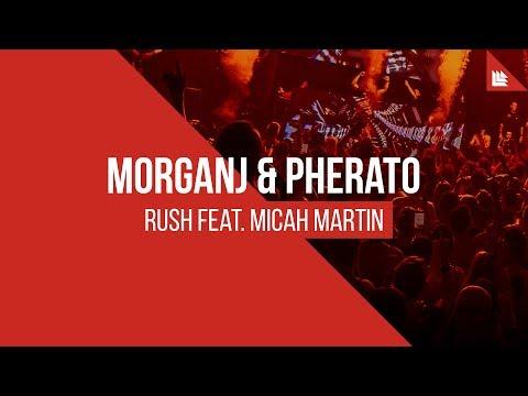 MorganJ & Pherato feat. Micah Martin - Rush
