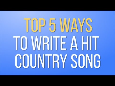 Top 5 Ways To Write A Hit Country Song - Songwriter Minute Ep. 9