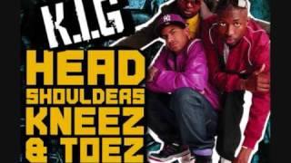 Head, Shoulders, Kneez & Toez K I G