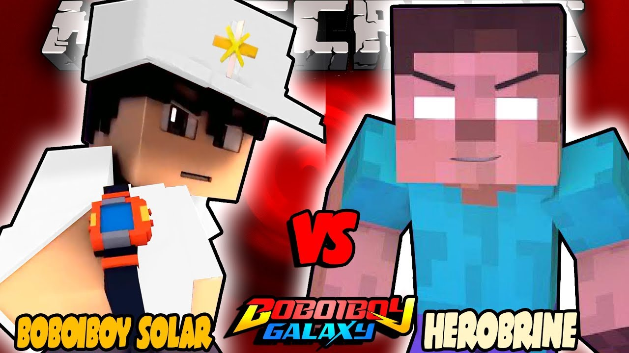 Boboiboy Solar Vs Herobrine Boboiboy Galaxy Minecraft Animation