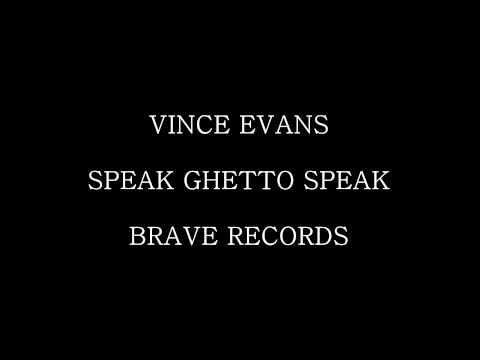 Vince Evans - Speak Ghetto Speak - Brave Records