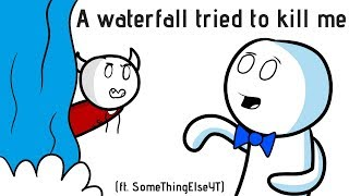 A Waterfall Tried to Kill Me (ft. SomeThingElseYT)