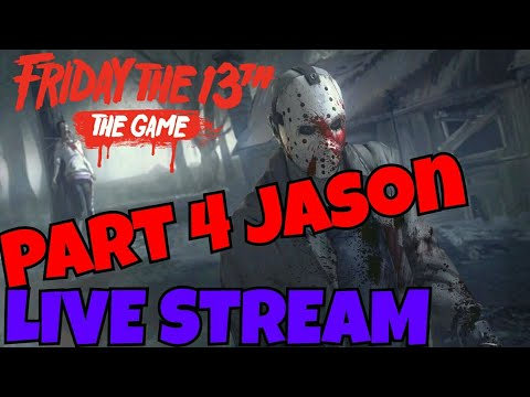 Part 4 Jason Update LIVE STREAM | Friday the 13th: The Game [PS4]