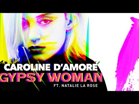 Caroline D'Amore ft. Natalie La Rose - Gypsy Woman