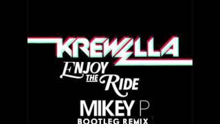 Krewella - Enjoy The Ride (Mikey P Bootleg Remix)