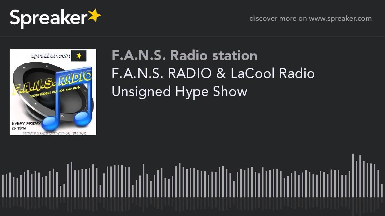 F.A.N.S. RADIO & LaCool Radio Unsigned Hype Show (part 2 of 9)