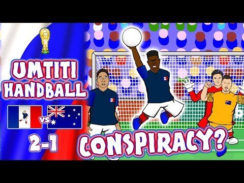 🖐🏾⚽️umtiti handball conspiracy!⚽️🖐🏾 (france vs australia 2-1 parody goals highlights world cup 2018)