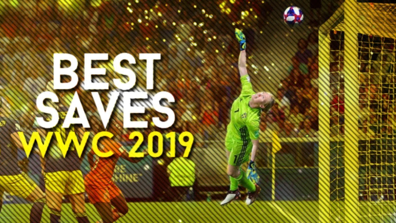 Best Goalkeeper In The World Cup 2019 Best Goalkeeper Saves Women's World Cup 2019 France ᴴᴰ   YouTube