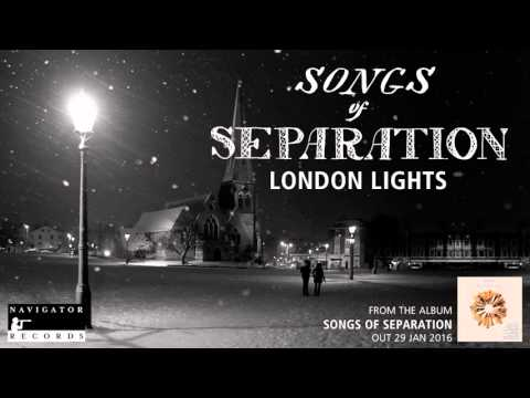 Songs of Separation - London Lights