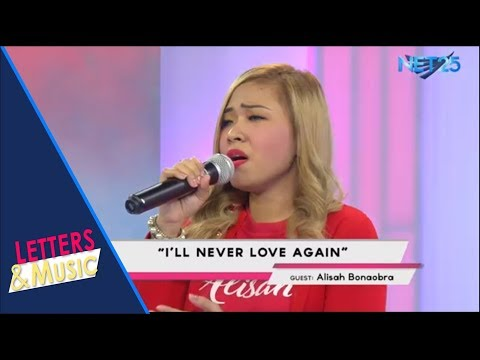 ALISAH BONAOBRA - I'LL NEVER LOVE AGAIN (NET25 LETTERS AND MUSIC)