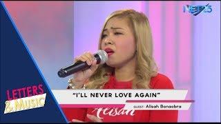 ALISAH BONAOBRA - I'LL NEVER LOVE AGAIN (NET25 LETTERS AND MUSIC)