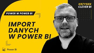 Kurs POWER W Power BI #2 - Jak Zaimportować Dane Do Power BI