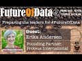 Preparing the leaders for #DataDriven #Future @ErikaAndersen #FutureOfData #Podcast
