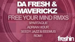 Da Fresh & Maverickz - Free Your Mind (Seedy Jazz & Eeemus Remix) [Freshin]