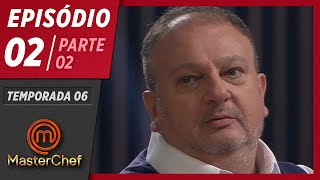 MASTERCHEF BRASIL (31/03/2019) | PARTE 2 | EP 02 | TEMP 06