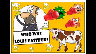 Who was Louis Pasteur? (Part One)