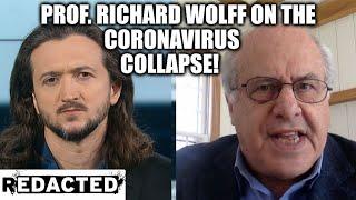 [203] Prof. Richard Wolff on The Coronavirus Collapse!