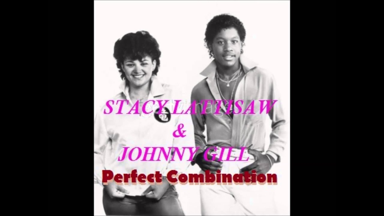 Stacy Lattisaw Johnny Gill Perfect Combination