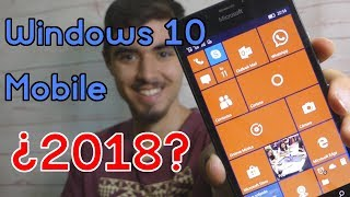 ¿Que ha sido de Windows 10 Mobile en este 2018?