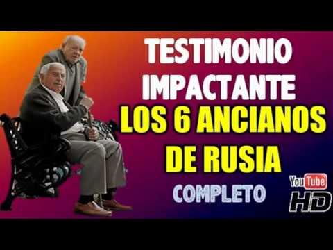 Los 6 Ancianos De Rusia Testimonio