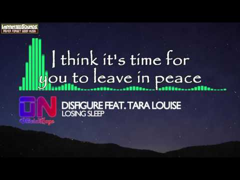 Disfigure - Losing Sleep (feat. Tara Louise) [Lyrics]
