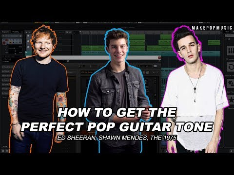 How to Get PERFECT Pop Guitar Tones - Make Pop Music