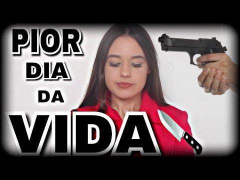 O PIOR DIA DA MINHA VIDA