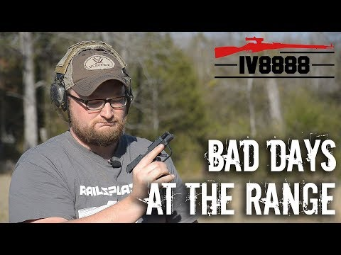"Gun Gripes #144: ""Bad Days at the Range"""